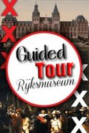 Guided Tour Rijksmuseum Amsterdam